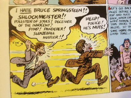 Dwight Garner on Twitter You can love Springsteen while still admiring this 1985 anti-Bruce yelp from R. Crumb. Note can over.