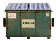dumpster. Enclose me in your gentle rain.