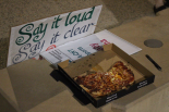 y it loud, say it clear, there is pizza sitting, Just what happened here. Said you could keep it here. Think about it enight. very day, think about it every